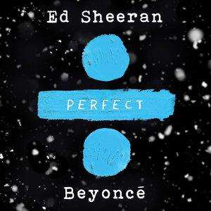 Ed Sheeran, Beyoncé - Perfect Duet