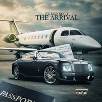 The Arrival — Nu Money G.T