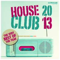 House Club 2013 - The Very Best of the Year — сборник