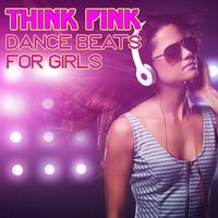 Think Pink: Dance Beats for Girls — сборник