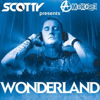 Wonderland — Scotty Presents Ambrose