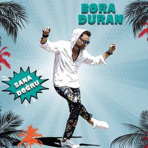 Bora Duran - Sana Doğru