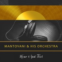 Hear And Feel — Mantovani & His Orchestra