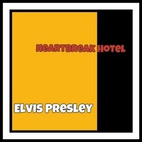 Heartbreak Hotel — Elvis Presley
