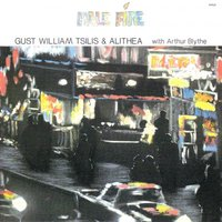 Pale Fire — Gust W. Tsilis & Alithea with Arthur Blythe, Alithea & Arthur Blythe & Gust W. Tsilis