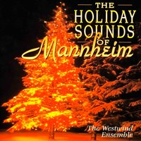 The Holiday Sounds of Mannheim — The Westwind Ensemble