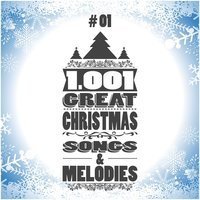 1001 Great Christmas Songs & Melodies, Vol. 1 — сборник