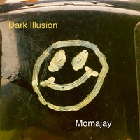 Dark Illusion — momajay