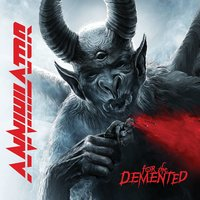 For The Demented — Annihilator