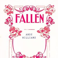 Fallen — Andy Williams