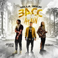 Bacc At It Again — Gucci Mane, Quavo, Yella Beezy