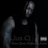 Same Game Different Hustle — Jus Q