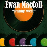 Paddy West — Ewan MacColl