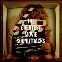 The Greatest Movie Soundtracks — Musique De Film, Best TV and Movie Themes, The Hollywood Soundtrack Band