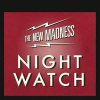 Night Watch — The New Madness