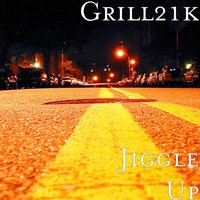 Jiggle Up — Grill21k