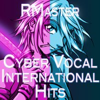 Cyber Vocal International Hits — RMaster