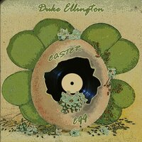 Easter Egg — Duke Ellington