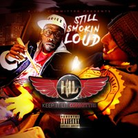 Still Smokin' Loud — K. I. L. Committee