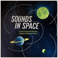 Sound in Space. a Very Unusual Collection of Space Influenced Music. — сборник