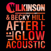 Afterglow — Wilkinson, Becky Hill