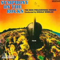 Symphony on the Rocks — Various Composers, Harald Winkler, The Rock Philharmonic Munich