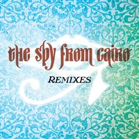Secretly Famous Remixes — The Spy From Cairo