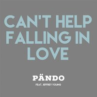 Can't Help Falling in Love — PANDO