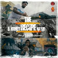 The Recipe — Hayze, Bmoney