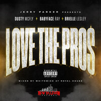 Love the Pros — Jerry Parker, Dusty McFly, Babyface Ray, Brielle Lesley
