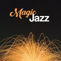 Magic Jazz – Night Dream Jazz, Quiet Time, Inner Silence — Music for Quiet Moments