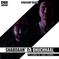 Shabdaan da Bhuchhaal - Single — Harsh, Spaceship Beats, Laddu G