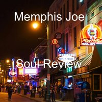 Treat Her Like a Lady — Memphis Joe Soul Review