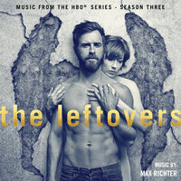 The Leftovers: Season 3 (Music from the HBO Series) — Max Richter