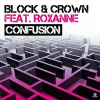Confusion — Block & Crown, Roxanne