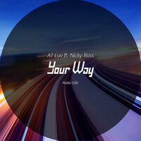 Your Way — AT Luv, Nicky Ross