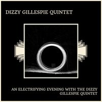 An Electrifying Evening With The Dizzy Gillespie Quintet — Dizzy Gillespie Quintet