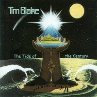 The Tide of the Century — Tim Blake