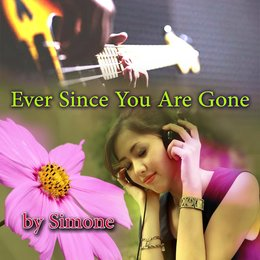 Ever Since You Are Gone — Simone