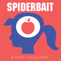 B-Sides Collection — Spiderbait