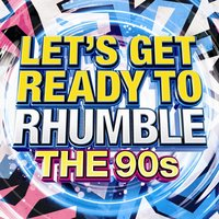 Let's Get Ready to Rhumble - The 90s — сборник