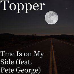 Tme Is on My Side — Topper, Pete George