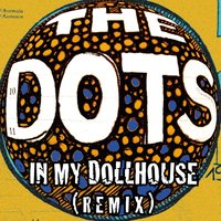 In My Dollhouse — The Dots