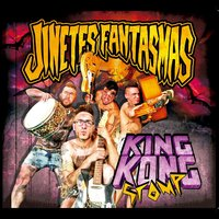 King Kong Stomp — Jinetes Fantasmas
