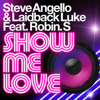 Show Me Love — Steve Angello, Laidback Luke