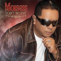 I Can't Believe — Moiseis