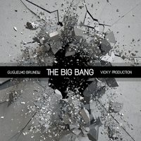 The Big Bang — Guglielmo Brunelli, Guglielmo Brunelli, Vicky Production, Vicky Production