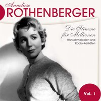 Anneliese Rothenburger Vol. 1 — Anneliese Rothenberger