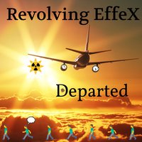 Departed — Revolving EffeX