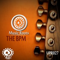 The BPM — Music Roots